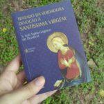 O que é a consagração à Santíssima Virgem Maria pelo método de São Luís Maria Grignion de Montfort?